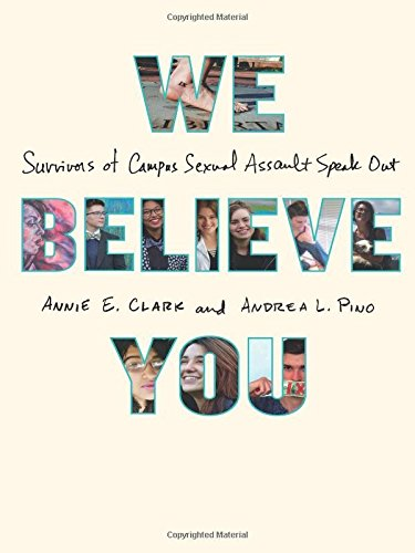 Cover image of We Believe You: Survivors of Campus Sexual Assault Speak Out (2016 Henry Holt)