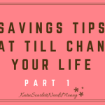 Savings Tips That Will Change Your Life Part 1