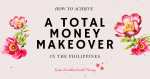 How to Achieve a Total Money Makeover in the Philippines