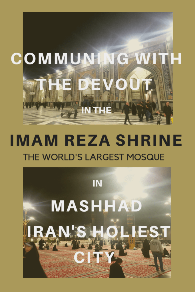 Communing with the Devout in Mashhad