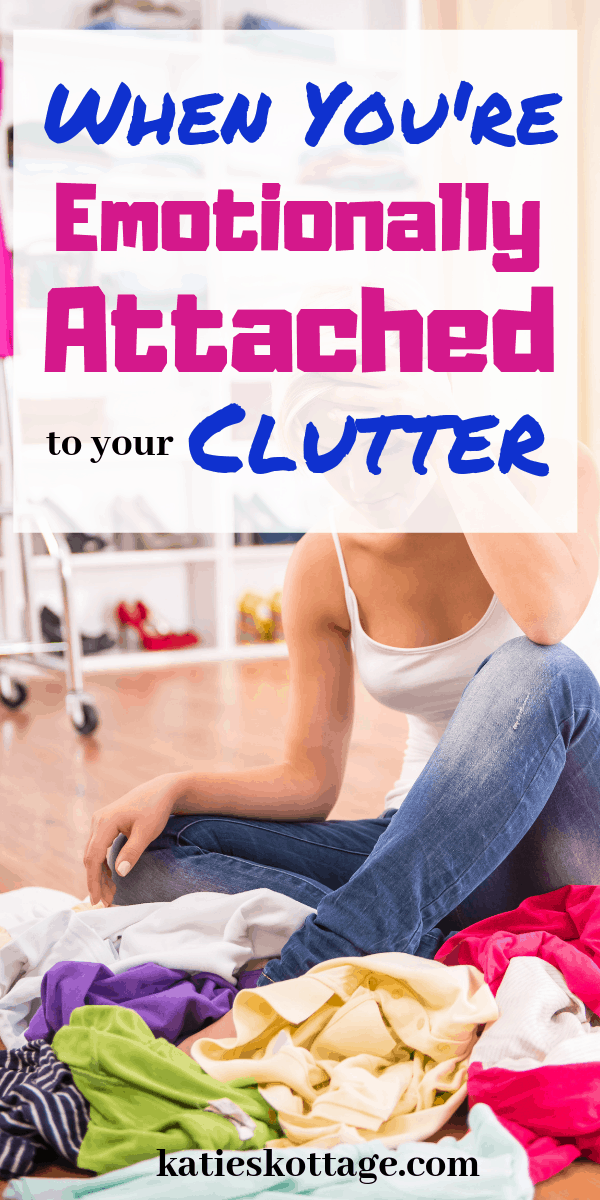 declutter when you are emotionally attached