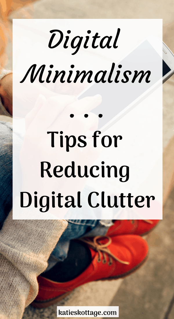 Tips for how to organize your digital clutter. Embrace digital minimalism. #clutter #declutter #digital #minimalism