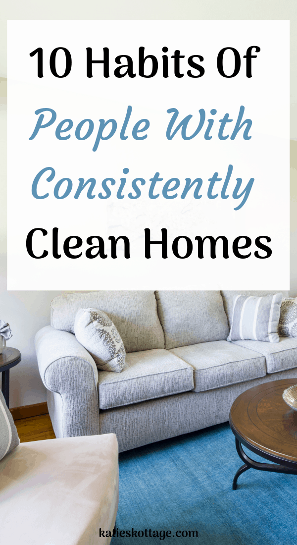10 Habits of tidy people. Cleaning tips for your home. #cleaningtips #tidyhabits #cleaninghabits #clean #organize #declutter