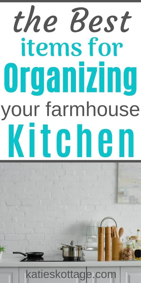 organize your farmhouse kitchen