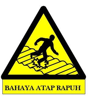 rambu bahaya atap rapuh