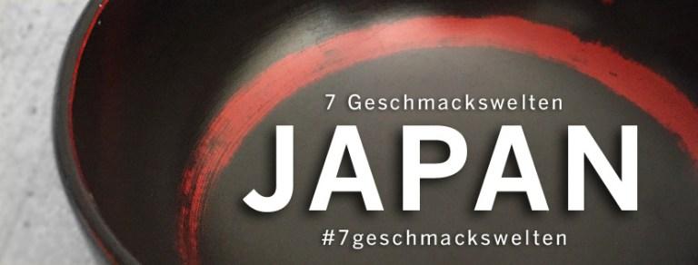 """Aktionsmotiv zur Foodblog Parade """"7 Geschmackswelten"""": im Februar 2017 stellen wir euch eine Woche lang unsere Rezepte zur japanischen Küche vor."""