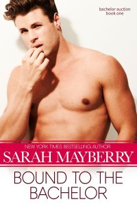 Bound to the Bachelor by Sarah Mayberry