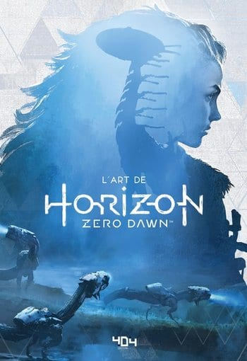 L'art de Horizon Zero Dawn Editions 404 My Geek Actu Geekeries