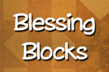 Blessing Blocks click here