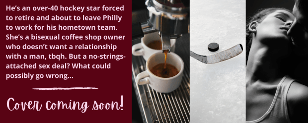 He's an over-40 hockey star forced to retire and about to leave Philly to work for his hometown team. She's a bisexual coffee shop owner who doesn't want a relationship with a man, tbqh. But a no-strings-attached sex deal? What could possibly go wrong...