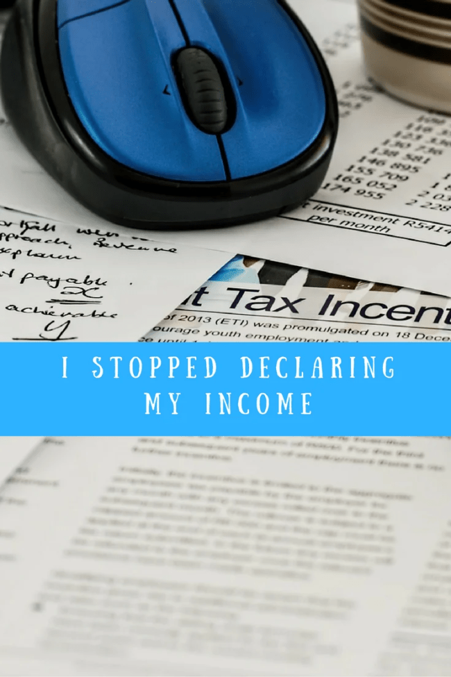 Why I stopped declaring my income. No more will I be sharing all my income online - find out why now