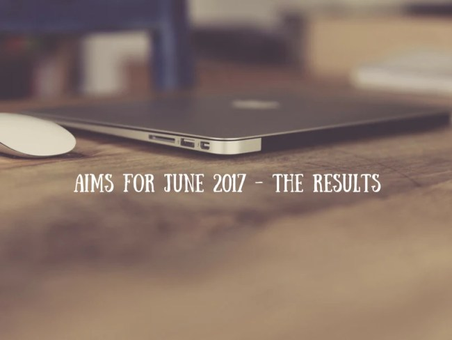 Aims for June 2017 - the results
