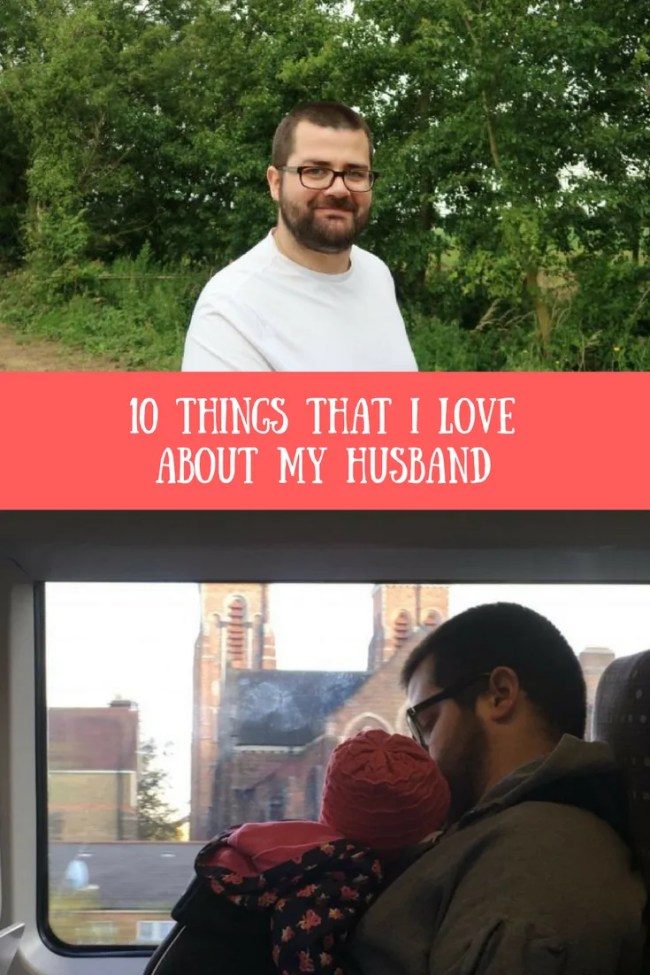 10 things that I love about my husband. Find out more about our relationship, what makes my husband and amazing and why his beard is my favourite