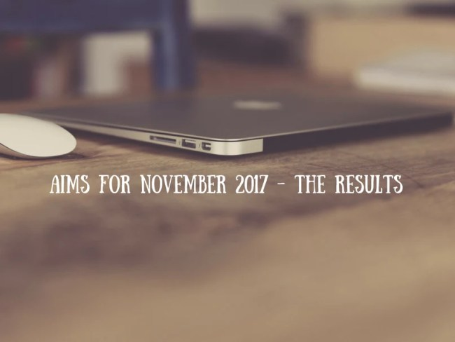 Aims for November 2017 - the results