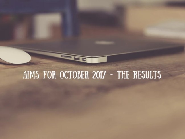 Aims for October 2017 - the results