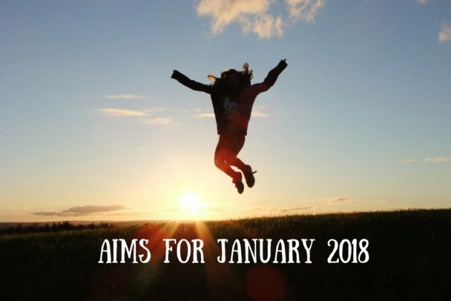 Find out more about my Aims for January 2018