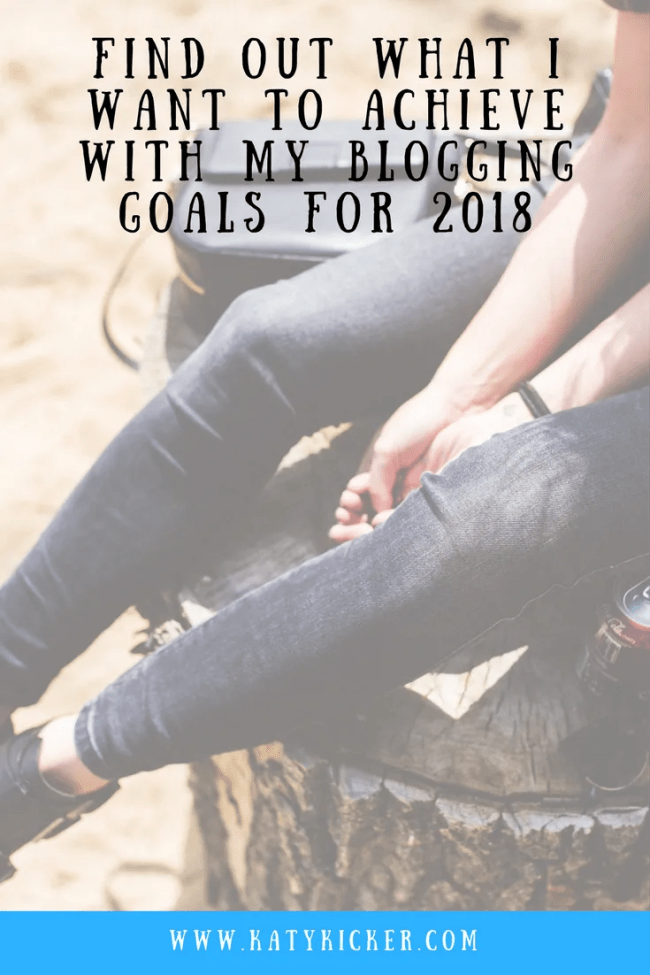 Find out what I want to achieve with my blogging goals for 2018.