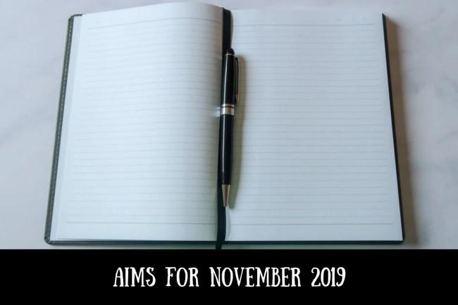 Aims for November 2019