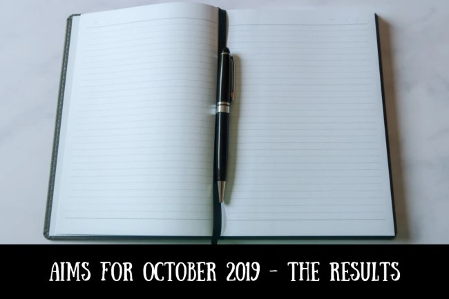 Aims for October 2019 - the results