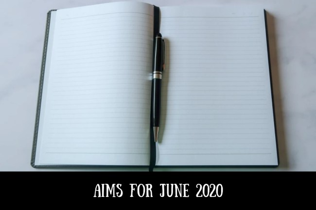 Aims for June 2020