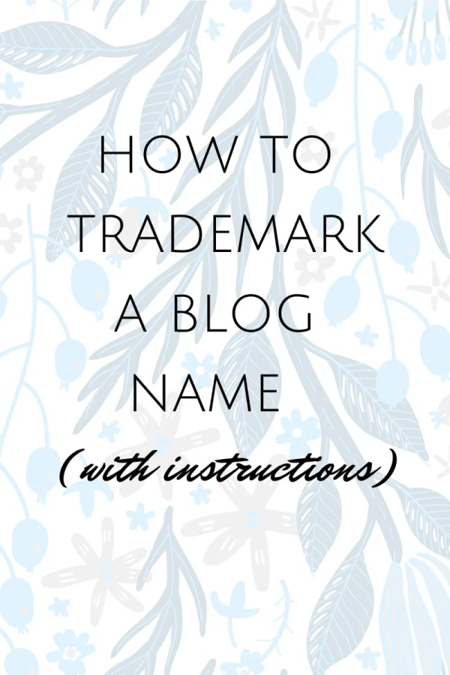 Text overlay over blue leaves that says how to trademark a blog name (with instructions)