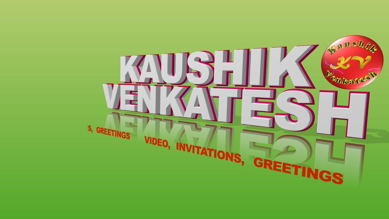 Video Greetings/Invitation's by Kaushik Venkatesh.