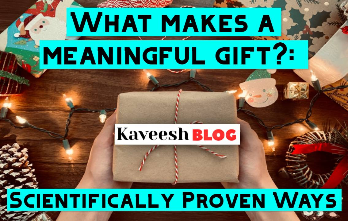 What makes a meaningful gift__ Scientifically Proven Ways-KAVEESH-BLOG