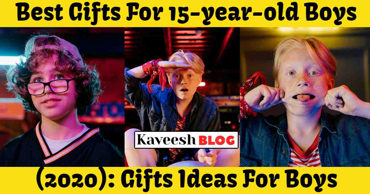 Best Gifts For 15-year-old Boys In (2020) Toys & Gifts Ideas For Boys
