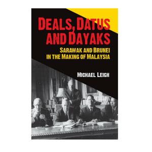 Deals, Datus and Dayaks