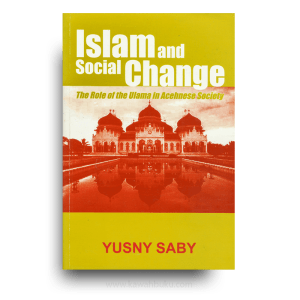Islam and Social Change: The Role of the Ulama in Acehnese Society