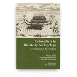 Colonialism in the Malay Archipelago: Civilisational Encounters