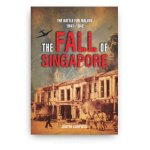 The Fall of Singapore: The Battle for Malaya, 1841-1842