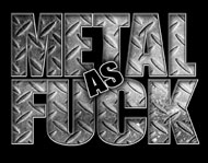 Metal As Fuck