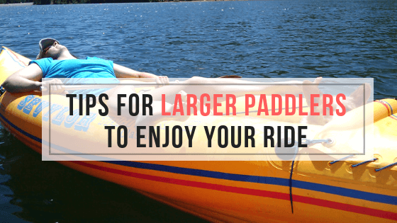 larger paddlers