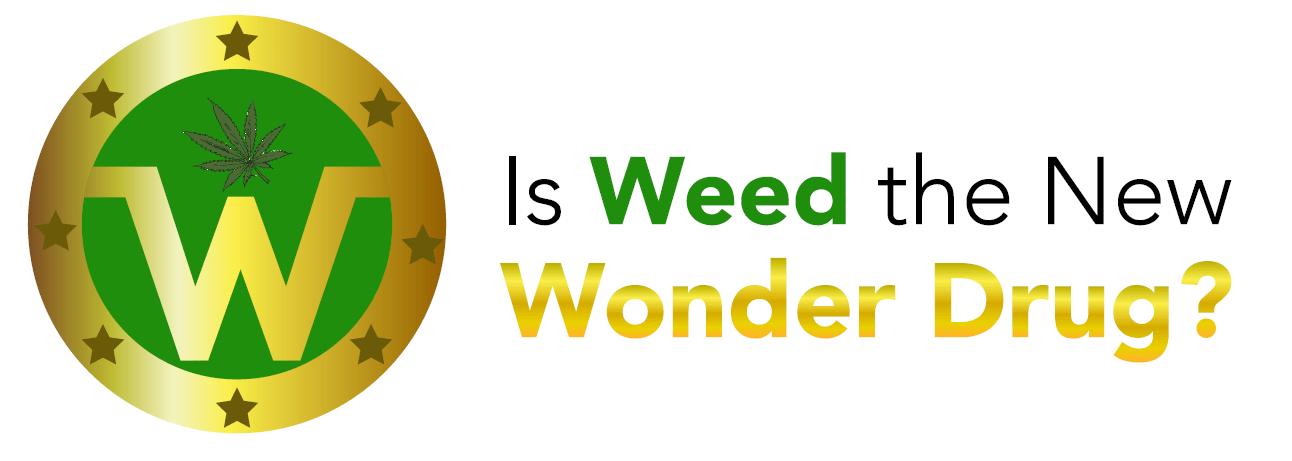 Weed is the new wonder drug