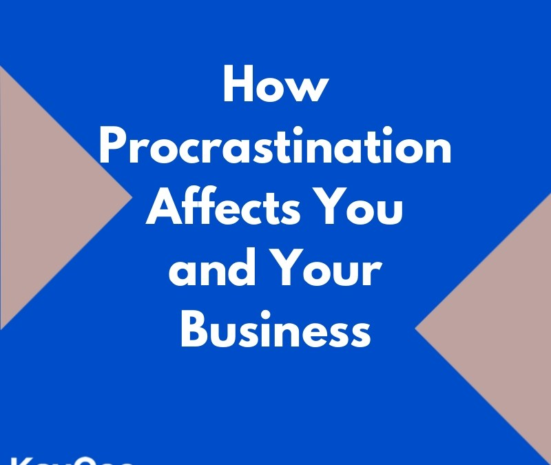 procrastination and your business