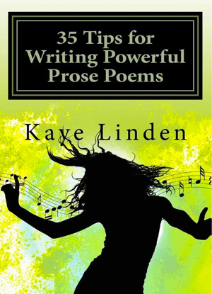 35 tips to Writing Powerful Prose Poems