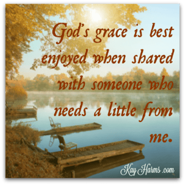God's grace is best when shared