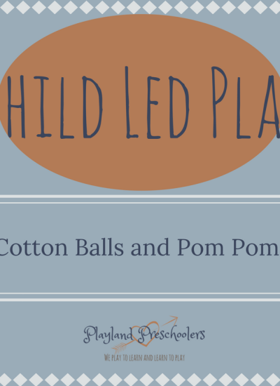 Child-Led Play: Cotton Balls and Pom Poms