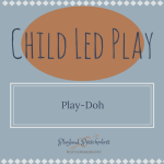 Child-Led Play: Play-Doh