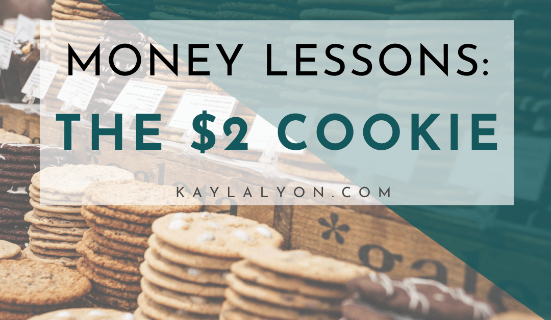 Money Lessons: The $2 Cookie