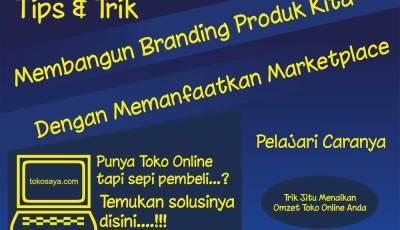 naikan omzet toko online - Naikan Branding Produk Dengan Memanfaatkan Marketplace