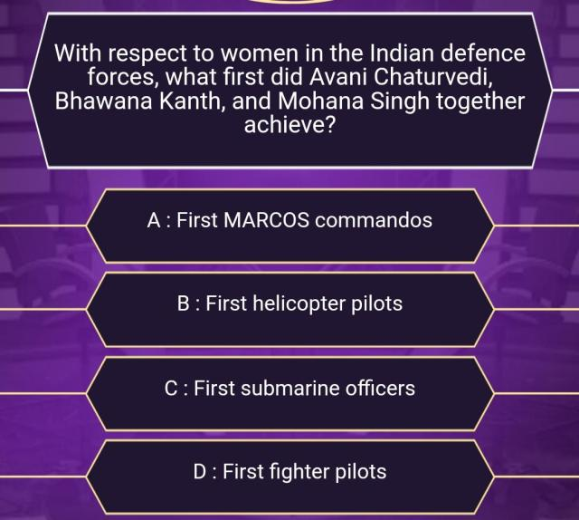 Ques : With Respect to women in the Indian defence forces, what first did Avani Chaturvedi, Bhawana Kanth, and Mohana Singh together achieve?