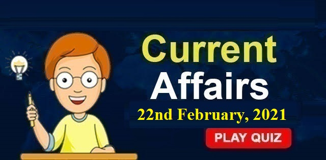 Current-Affairs-22nd -feb-2021-KBC