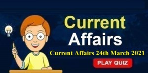 KBC current Affairs 24th March 2021