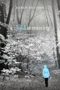 A Child is Missing: a true story