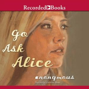 Go Ask Alice Audiobook by Anonymous   9781440781933   Rakuten Kobo Go Ask Alice audiobook by Anonymous