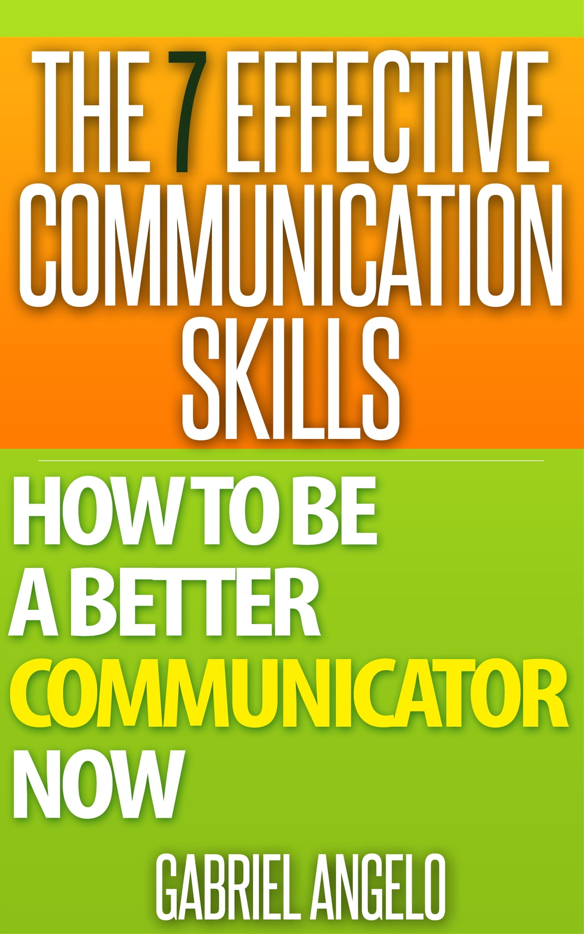 The 7 Effective Communication Skills How To Be A Better