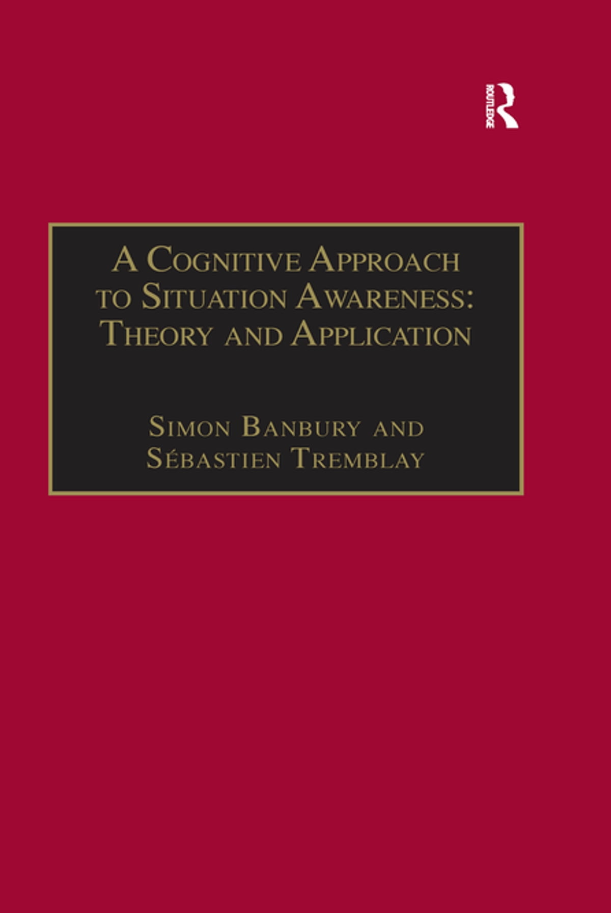 A Cognitive Approach to Situation Awareness: Theory and Application | Rakuten Kobo Australia