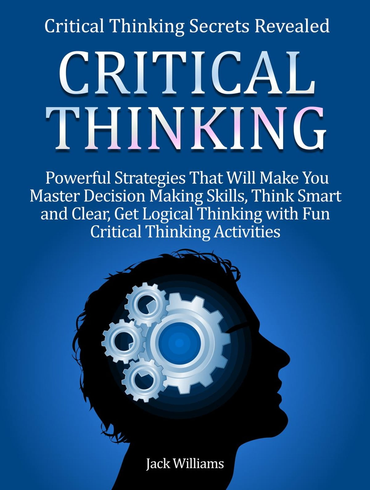 Critical Thinking 8 Powerful Strategies That Will Help
